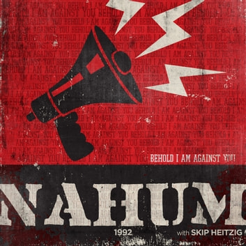 34 Nahum - 1992 - Behold I am Against You audiobook by Skip Heitzig