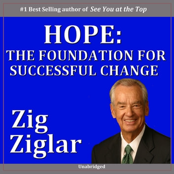 Hope: The Foundation for Successful Change audiobook by Zig Ziglar