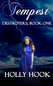 Tempest - Destroyers Series, #1 ebook by Holly Hook