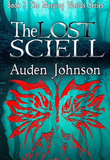 The Lost Sciell (Book 3 of The Merging Worlds Series) ebook by Auden Johnson