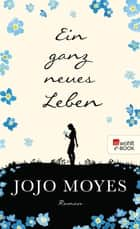 Ein ganz neues Leben 電子書 by Jojo Moyes, Karolina Fell