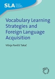 Vocabulary Learning Strategies and Foreign Language Acquisition ebook by Priscilla Boniface