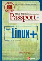 Mike Meyers' Linux+ Certification Passport ebook by Michael Jang