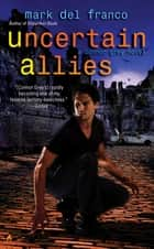 Uncertain Allies eBook by Mark Del Franco