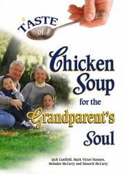 A Taste of Chicken Soup for the Grandparent's Soul ebook by Jack Canfield,Mark Victor Hansen