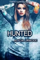 Hunted ebook by Alycia Linwood