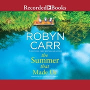 The Summer That Made Us livre audio by Robyn Carr