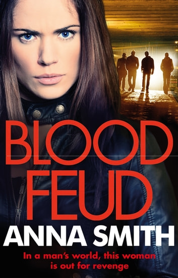 Blood Feud - The gripping, gritty gangster thriller that everybody's talking about! ebook by Anna Smith