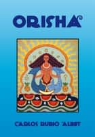 Orisha eBook by Carlos Rubio Albet