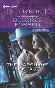 The Marshal's Hostage ebook by Delores Fossen