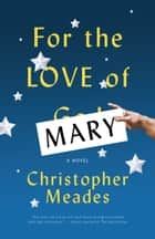 For the Love of Mary ebook by Christopher Meades