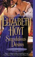 Scandalous Desires ebook by Elizabeth Hoyt