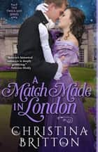 A Match Made in London ebook by Christina Britton