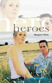 Heroes ebook by Margaret Watts