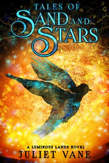 Tales of Sand and Stars ebook by Juliet Vane