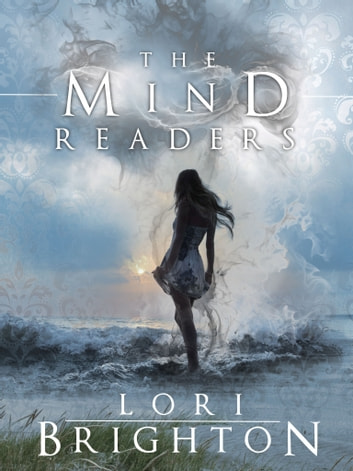 The Mind Readers, Book 1 ebook by Lori Brighton