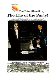 The Peter Shue Story/ The Life of the Party! ebook by Peter Shue,Terence Wallace