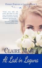 At Last in Laguna ebook by Claire  Marti