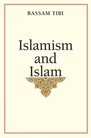 Islamism and Islam ebook by Bassam Tibi