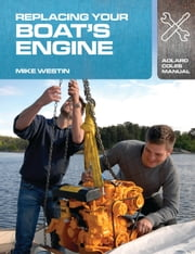 Replacing Your Boat's Engine ebook by Mike Westin