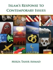 Islam's Response to Contemporary Issues ebook by Mirza Tahir Ahmad
