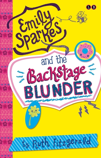 Emily Sparkes and the Backstage Blunder - Book 4 ebook by Ruth Fitzgerald