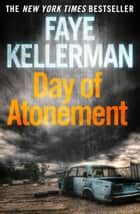 Day of Atonement (Peter Decker and Rina Lazarus Series, Book 4) ebook by Faye Kellerman