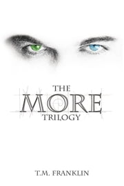 The MORE Trilogy ebook by T.M. Franklin