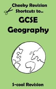 GCSE Geography Revision - Cheeky Revision Shortcuts ebook by Scool Revision