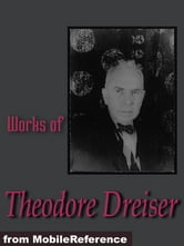 Works Of Theodore Dreiser: The Financier, Sister Carrie, The Titan And Twelve Men (Mobi Collected Works) ebook by Theodore Dreiser