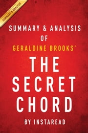 The Secret Chord - A Novel by Geraldine Brooks | Summary & Analysis ebook by Instaread