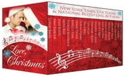 Love, Christmas - Holiday Stories That Will Put a Song in Your Heart! ebook by Leanne Banks,Mimi Barbour,Joan Reeves,Mona Risk,Patricia Rosemoor,Rebecca York,Denise Devine,Donna Fasano,Traci Hall,Taylor Lee,Stephanie Queen,Jennifer St. Giles,Alicia Street,Katy Walters,Rachelle Ayala,Jacquie Biggar,Michele Hauf,Dani Haviland,Nancy Radke,Cynthia Cooke