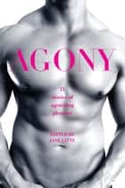 Agony/Ecstasy ebook by Jane Litte