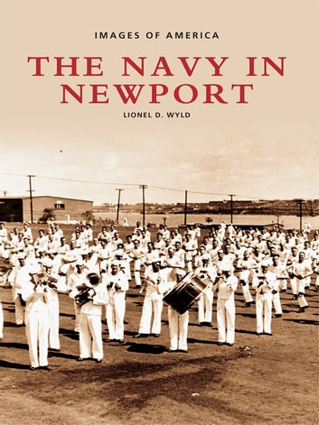 The Navy in Newport ebook by Lionel D. Wyld