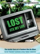 Lost Ate My Life ebook by