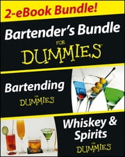 Bartender's Bundle For Dummies Two eBook Bundle - Bartending For Dummies and Whiskey & Spirits For Dummies ebook by Ray Foley