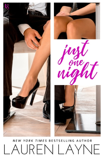 Just One Night - A Sex, Love & Stiletto Novel ebook by Lauren Layne