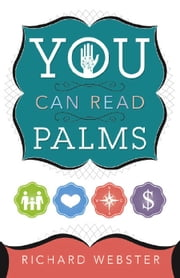 You Can Read Palms ebook by Richard Webster