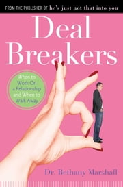 Deal Breakers - When to Work On a Relationship and When to Walk Away ebook by Dr. Bethany Marshall