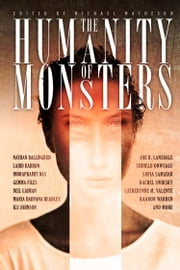The Humanity of Monsters ebook by Michael Matheson, Nathan Ballingrud, Laird Barron,...