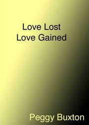 Love lost, Love found ebook by Peggy Buxton