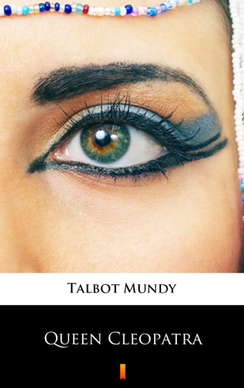 Queen Cleopatra ebook by Talbot Mundy