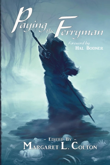 Paying the Ferryman ebook by Melodie Romeo,Mariesa Inez,Rachel Hogan,S. H. Roddey,Jenner Michaud,Scott McCloskey,Heidi Lane,Armand Rosamilia,Brian Fatah Steele,Eric I. Dean,Herika R. Raymer,Lee Pletzers,Jerry E. Benns,Rick Scabrous,Silas Green,D. S. Ullery,Brian W. Taylor,Diane Arrelle,Bryan Best,Tanya Nehmelman