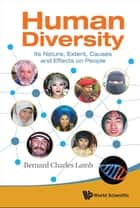 Human Diversity: Its Nature, Extent, Causes And Effects On People ebook by Bernard Charles Lamb