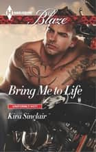 Bring Me to Life eBook by Kira Sinclair