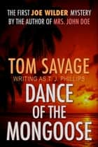 Dance of the Mongoose ebook by Tom Savage