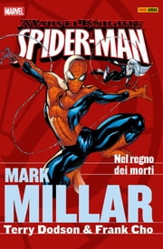 Spider-Man by Millar 1. Nel regno dei morti (Marvel Collection) ebook by Mark Millar, Frank Cho, Terry Dodson,...