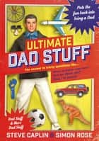 Ultimate Dad Stuff ebook by Steve Caplin, Simon Rose