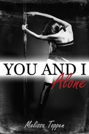 You and I Alone - You and I, #1 ebook by Melissa Toppen