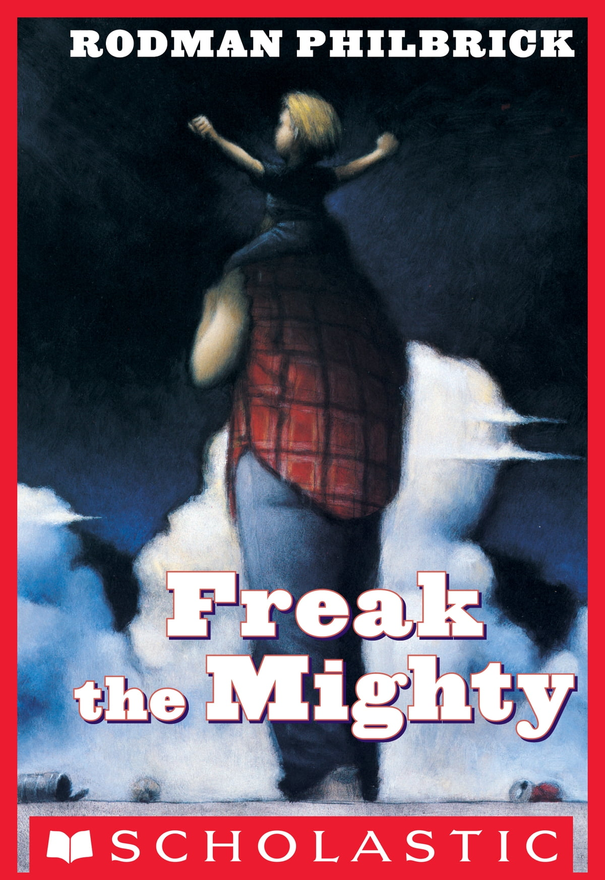 Freak The Mighty Ebook By Rodman Philbrick  9780545600279  Rakuten Kobo